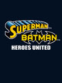 Superman Batman : Heroes United